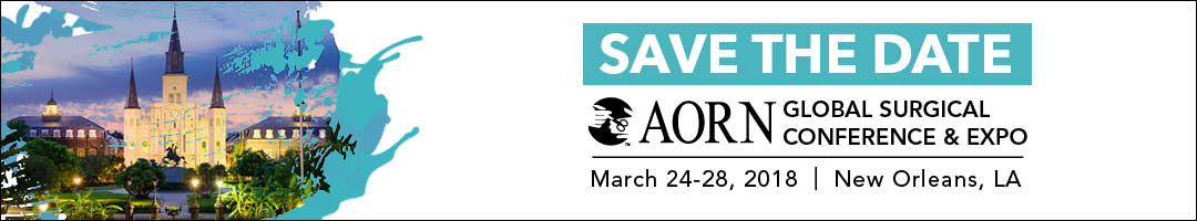 Save the Date - AORN Global Surgical Conference & Expo - New Orleans, LA - March 24-28, 2018
