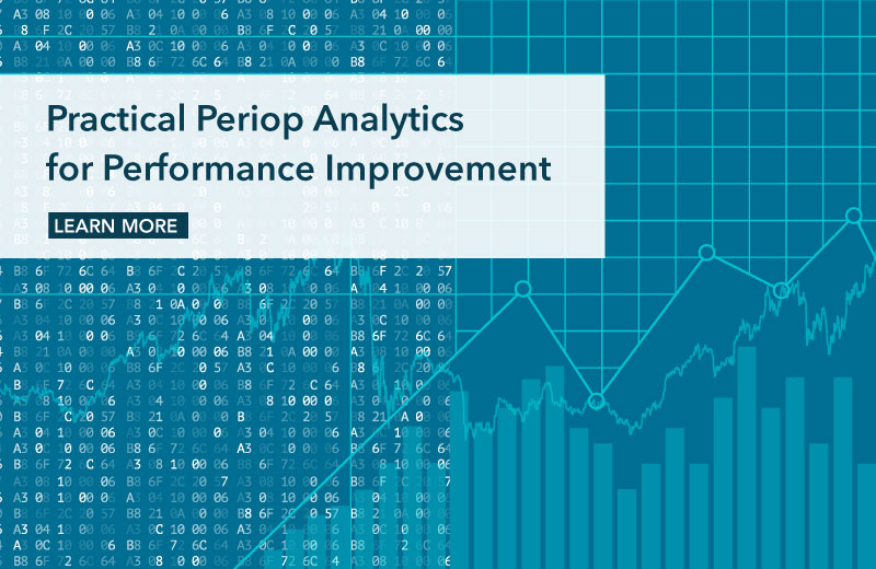 Practical Periop Analytics for Performance Improvement - AORN Nurse Executive Leadership Seminar - Fall 2017