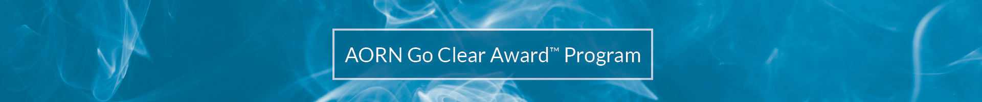 AORN Go Clear Surgical Smoke-Free Recognition Program