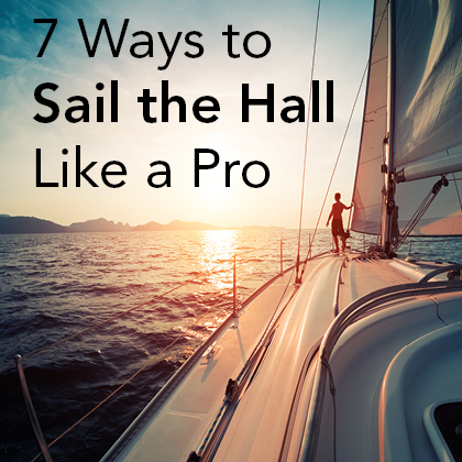 7 Ways to Sail the Hall Like a Pro