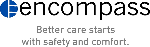 Encompass Better Care Starts with Safety and Comfort